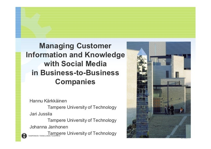 1     Managing CustomerInformation and Knowledge      with Social Media  in Business-to-Business         CompaniesHannu Kä...
