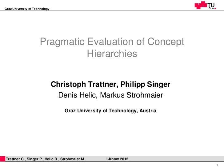 Graz University of Technology                       Pragmatic Evaluation of Concept                                 Hierar...