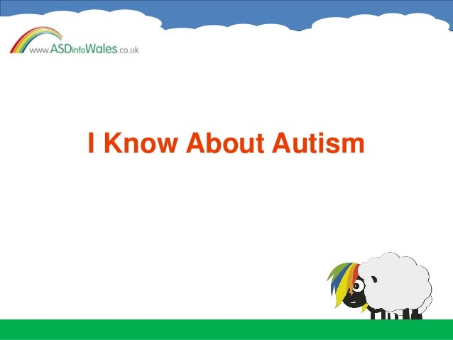 I Know About Autism