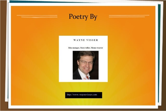 Poetry By  http://www.waynevisser.com