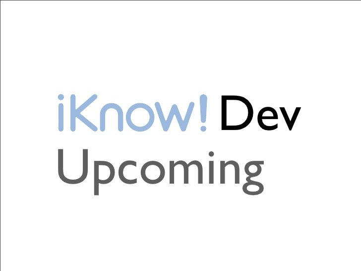 Dev Upcoming