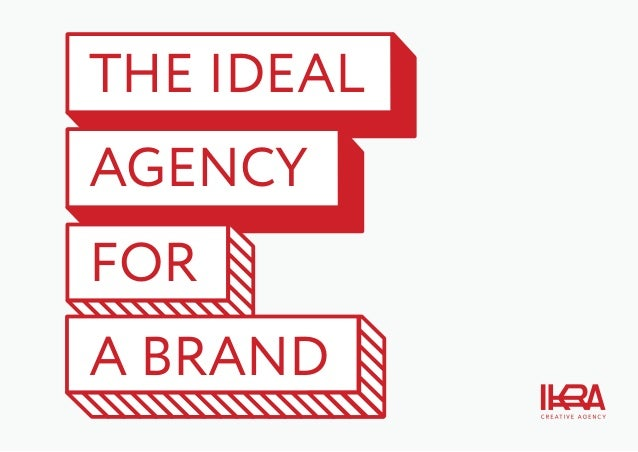 THE IDEAL AGENCY FOR A BRAND
