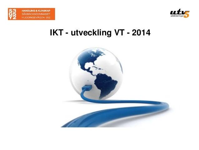 IKT - utveckling VT - 2014