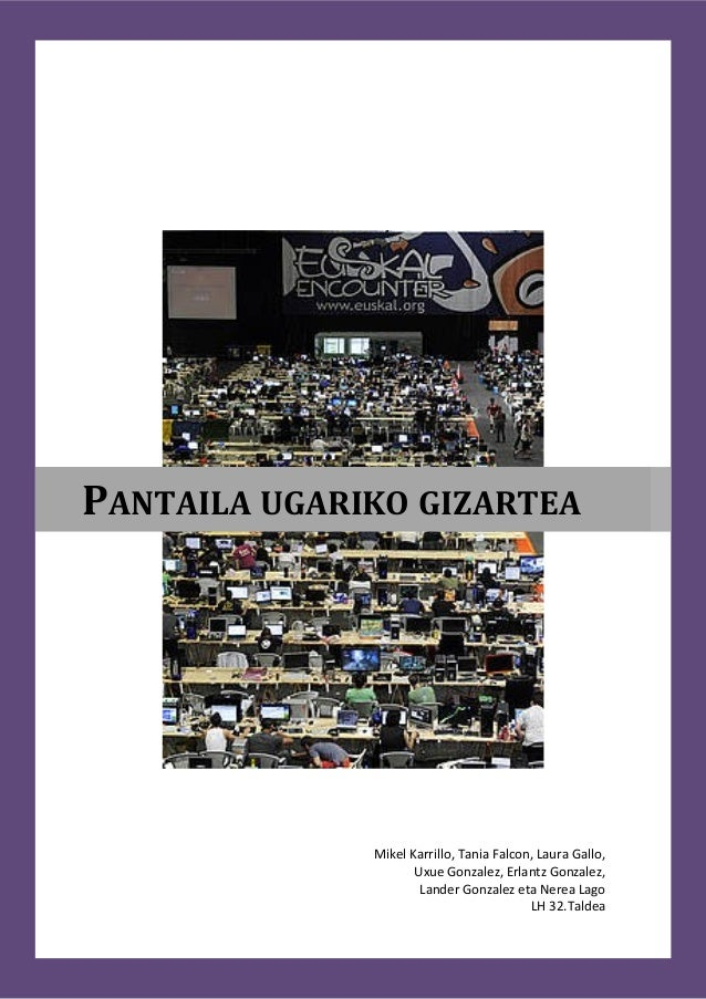 PANTAILA UGARIKO GIZARTEA  Mikel Karrillo, Tania Falcon, Laura Gallo, Uxue Gonzalez, Erlantz Gonzalez, Lander Gonzalez eta...