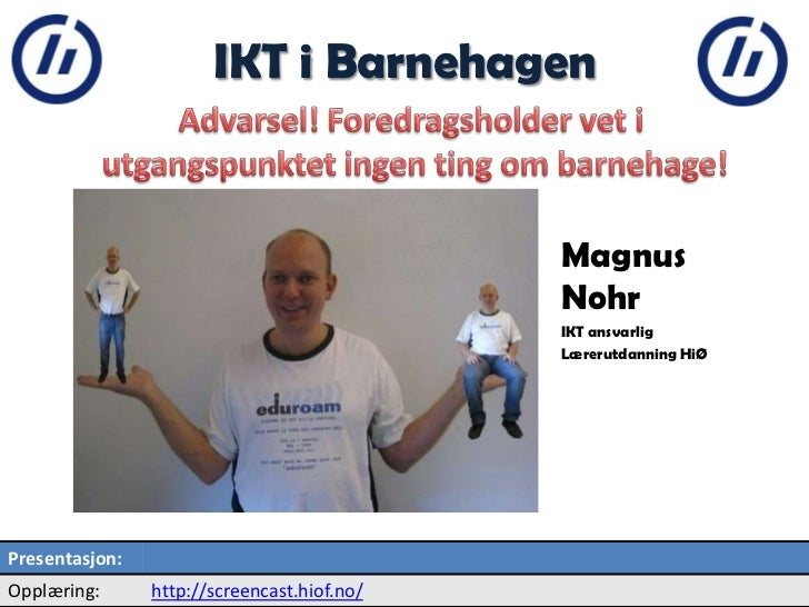 2                    IKT i Barnehagen                                             Magnus                                  ...