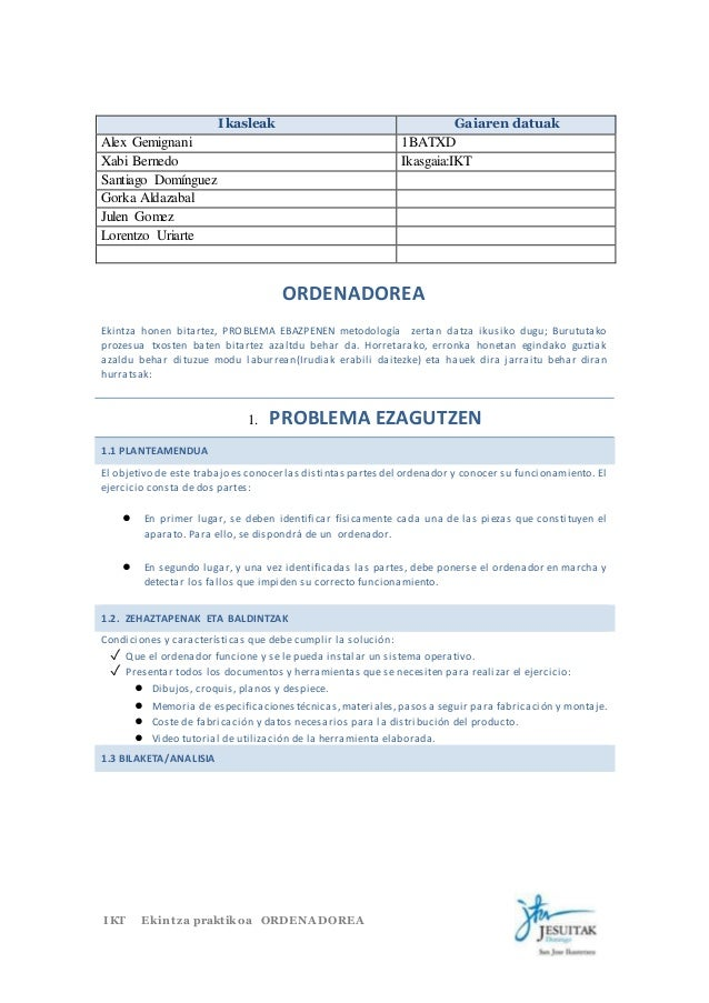 Ikasleak Gaiaren datuak  Alex Gemignani 1BATXD  Xabi Bernedo Ikasgaia:IKT  Santiago Domínguez  Gorka Aldazabal  Julen Gome...