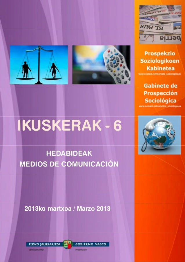 IKUSKERAK - 6       HEDABIDEAKMEDIOS DE COMUNICACIÓN 2013ko martxoa / Marzo 2013