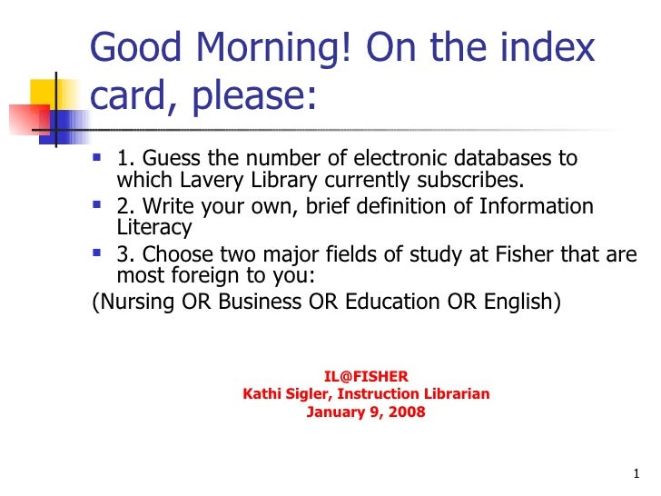 Good Morning! On the index card, please: <ul><li>1. Guess the number of electronic databases to which Lavery Library curre...