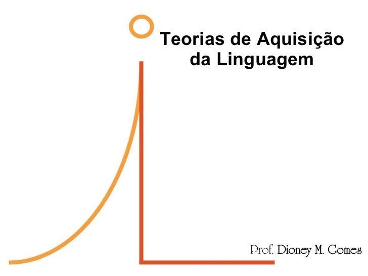 Teorias de Aquisição da Linguagem