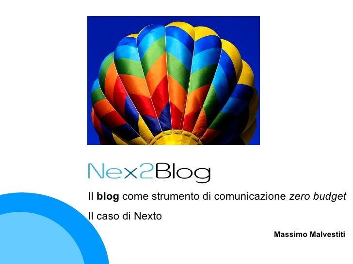 Massimo Malvestiti Il  blog  come strumento di comunicazione  zero budget Il caso di Nexto