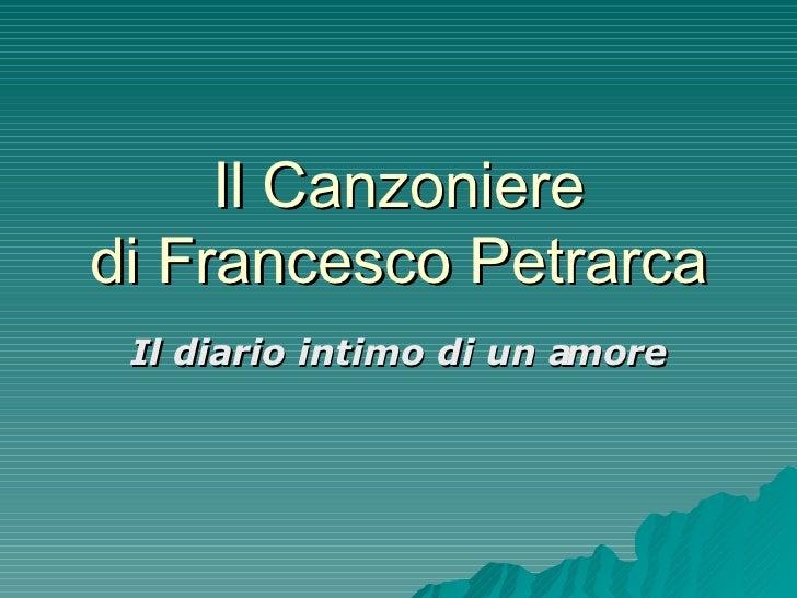 Il Canzoniere di Francesco Petrarca Il diario intimo di un amore