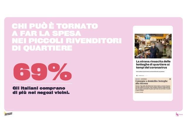 CHI PU È TORNATO A FAR LA SPESA NEI PICCOLI RIVENDITORI DI QUARTIERE 69%Gli italiani comprano di pi nei negozi vicini.
