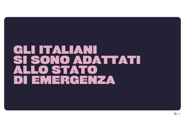 GLI ITALIANI SI SONO ADATTATI ALLO STATO DI EMERGENZA