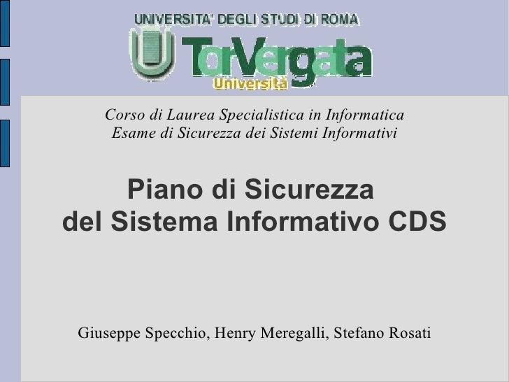 Corso di Laurea Specialistica in Informatica      Esame di Sicurezza dei Sistemi Informativi        Piano di Sicurezza del...