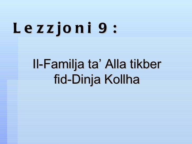 Lezzjoni 9: Il-Familja ta' Alla tikber fid-Dinja Kollha