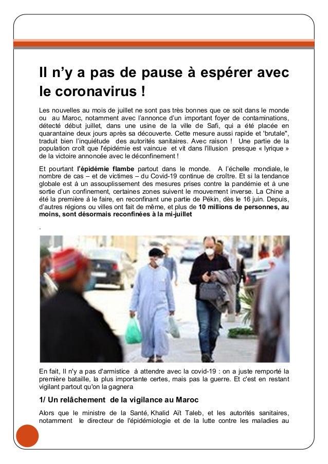 Il n'y a pas de pause à espérer avec le coronavirus ! Les nouvelles au mois de juillet ne sont pas très bonnes que ce soit...