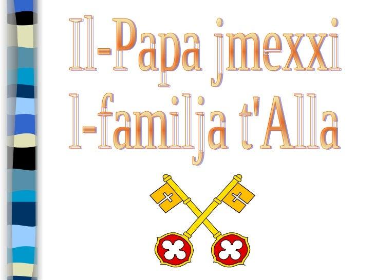 Il-Papa jmexxi l-familja t'Alla
