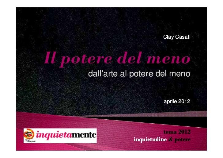 Clay Casatidall'arte al potere del meno                       aprile 201                              2012                ...