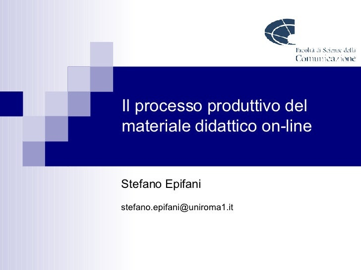 Il processo produttivo del materiale didattico on-line Stefano Epifani [email_address]