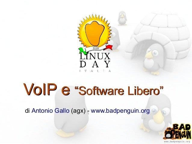 "www.badpenguin.org VoIP eVoIP e ""Software Libero""""Software Libero"" di Antonio Gallo (agx) - www.badpenguin.org"