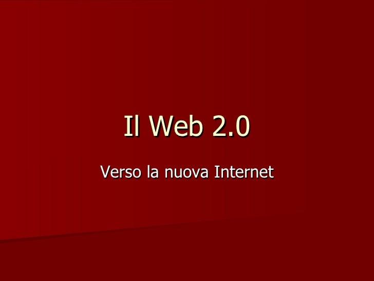 Il Web 2.0 Verso la nuova Internet