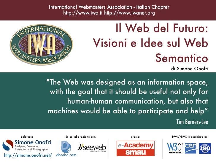 Il Web del Futuro:                                     Visioni e Idee sul Web                                             ...