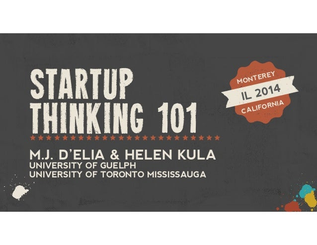 6gMONTEREY  !  IL 2014  !  CALIFORNIA  !  zzzzzzzzzzzzzzzzzzzzzzzz startup  thinking 101  M.J. D'ELIA & HELEN KULA  UNIVER...