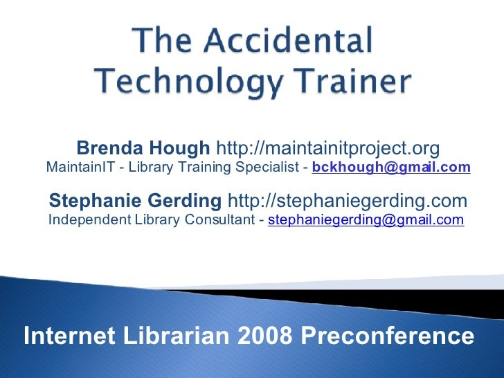Brenda Hough  http://maintainitproject.org MaintainIT - Library Training Specialist -  [email_address]   Stephanie Gerding...