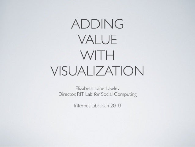 Adding Value With Visualization