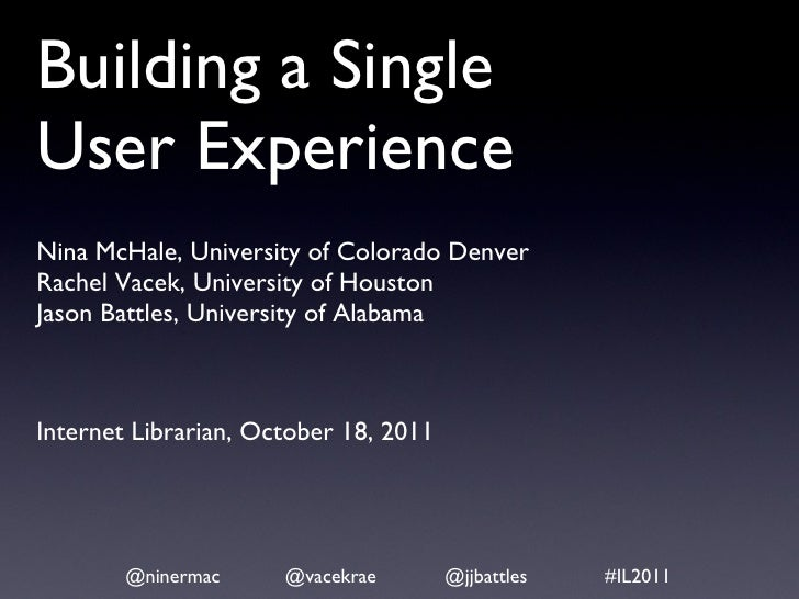 <ul><li>Nina McHale, University of Colorado Denver </li></ul><ul><li>Rachel Vacek, University of Houston </li></ul><ul><li...