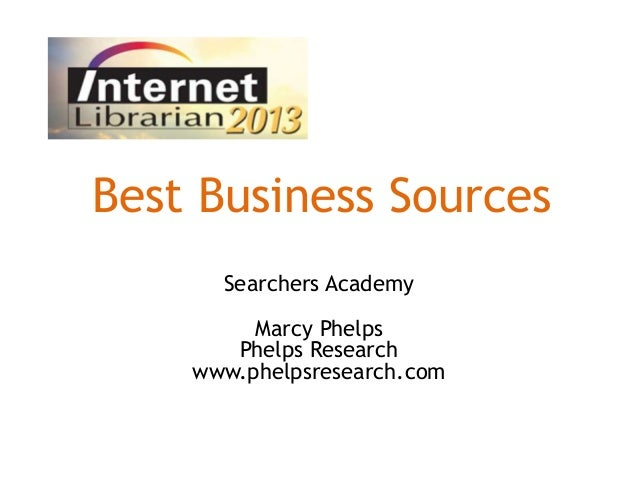 Best Business Sources Searchers Academy Marcy Phelps Phelps Research www.phelpsresearch.com