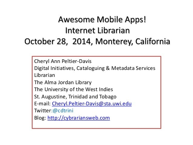 Cheryl Ann Peltier-Davis  Digital Initiatives, Cataloguing & Metadata Services  Librarian  The Alma Jordan Library  The Un...
