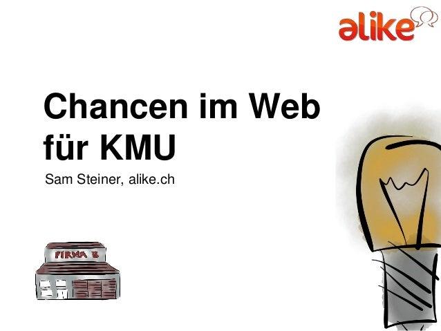 Chancen im Web für KMU Sam Steiner, alike.ch