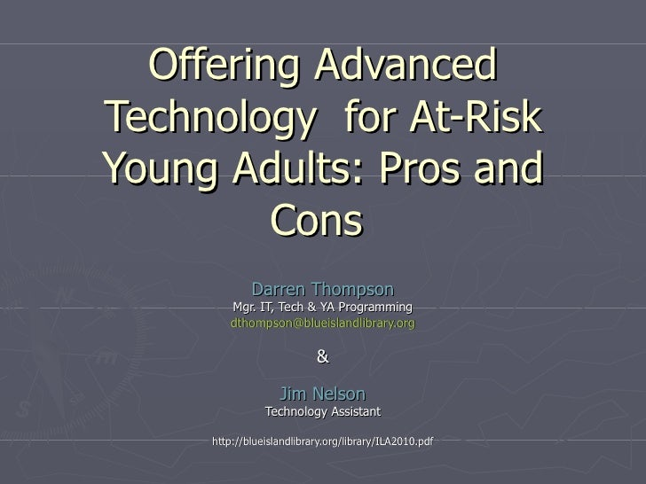 Offering Advanced Technology  for At-Risk Young Adults: Pros and Cons  Darren Thompson Mgr. IT, Tech & YA Programming [ema...