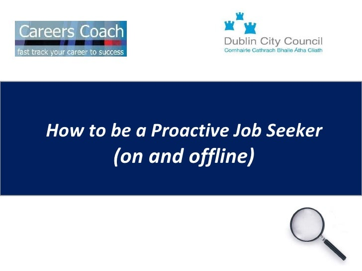 How to be a Proactive Job Seeker (on and offline)