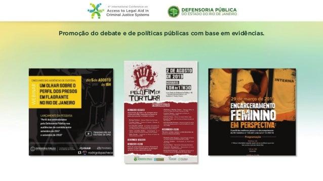 Promoção do debate e de políticas públicas com base em evidências.