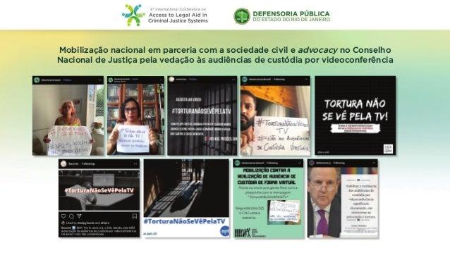 Mobilização nacional em parceria com a sociedade civil e advocacy no Conselho Nacional de Justiça pela vedação às audiênci...