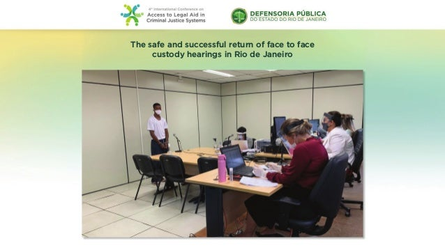 The safe and successful return of face to face custody hearings in Rio de Janeiro