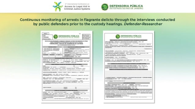 Continuous monitoring of arrests in flagrante delicto through the interviews conducted by public defenders prior to the cu...