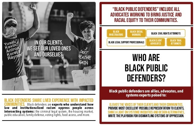Black defenders share lived experience with impacted communities. Black defenders are experts who understand how law and i...