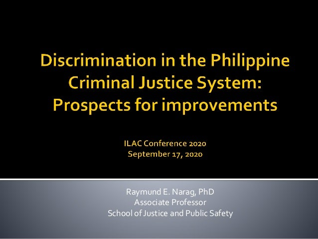 Raymund E. Narag, PhD Associate Professor School of Justice and Public Safety