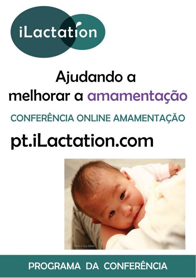 Ajudando a melhorar a amamentação CONFERÊNCIA ONLINE AMAMENTAÇÃO   Conferênciaonline:15janeiroa1março2017 pt.iL...