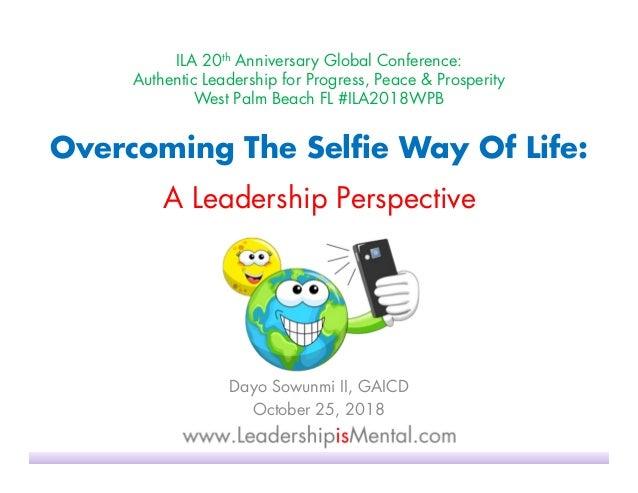 ILA 20th Anniversary Global Conference: Authentic Leadership for Progress, Peace & Prosperity West Palm Beach FL #ILA2018W...