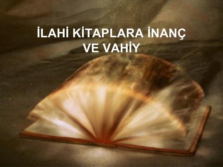 İLAHİ KİTAPLARA İNANÇ VE VAHİY
