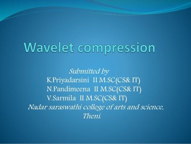 Submitted by K.Priyadarsini II M.SC(CS& IT) N.Pandimeena II M.SC(CS& IT) V.Sarmila II M.SC(CS& IT) Nadar saraswathi colleg...