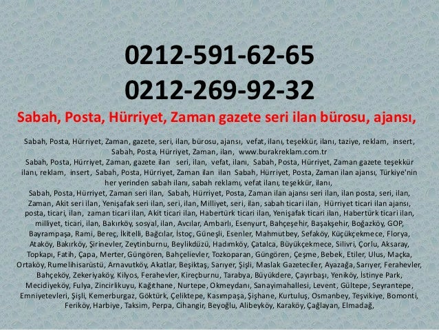 0212-591-62-65                                  0212-269-92-32Sabah, Posta, Hürriyet, Zaman gazete seri ilan bürosu, ajans...