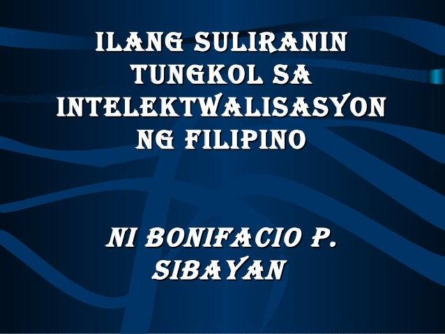 Ilang SulIranIn     Tungkol SaInTelekTwalISaSyon      ng FIlIpIno  nI BonIFacIo p.     SIBayan