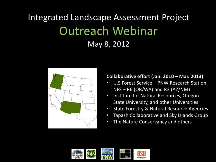 Integrated Landscape Assessment Project       Outreach Webinar              May 8, 2012                   Collaborative ef...