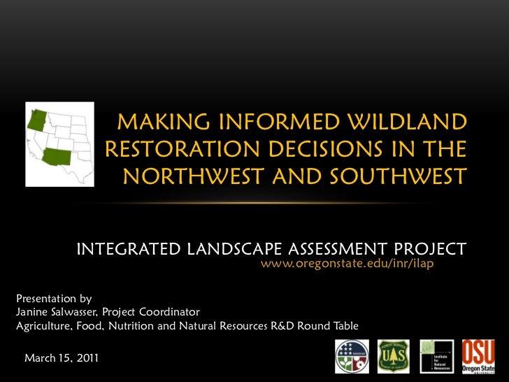 MAKING INFORMED WILDLAND                  RESTORATION DECISIONS IN THE                   NORTHWEST AND SOUTHWEST          ...