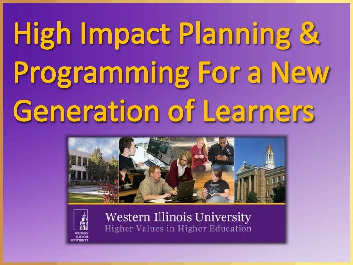 High Impact Planning & Programming For a New Generation of Learners<br />